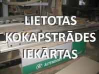 Lietotas kokapstrādes iekārtas